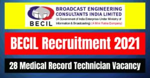 BECIL Recruitment 2021: 28 Medical Record Technician Vacancy