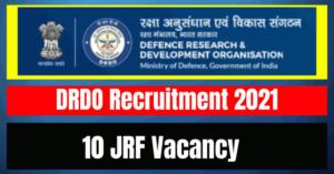 DRDO Recruitment 2021: 10 JRF Vacancy