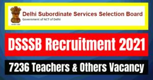 DSSSB Recruitment 2021: 7236 Teachers & Others Vacancy