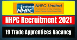 NHPC Recruitment 2021: 19 Trade Apprentices Vacancy