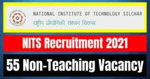 NITS Recruitment 2021: 55 Non-Teaching Vacancy