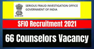 SFIO Recruitment 2021: 66 Counselors Vacancy