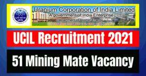 UCIL Recruitment 2021: 51 Mining Mate Vacancy