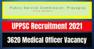 UPPSC Recruitment 2021: 3620 Medical Officer Vacancy